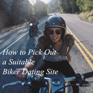 how to pick out a biker dating site