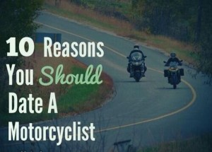 top 10 reasons you should date a biker